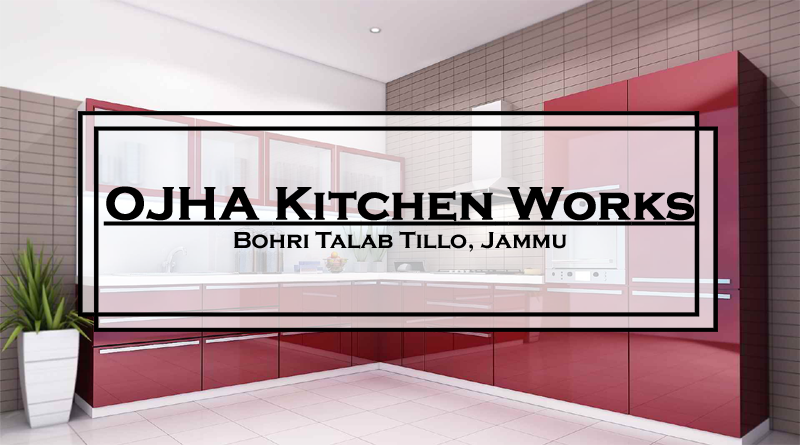 OJHA Kitchen Works, Jammu