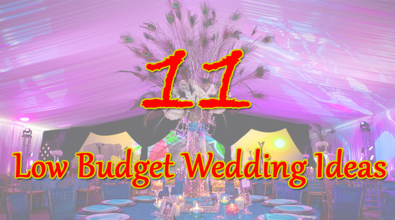 11 Low Budget Wedding Ideas